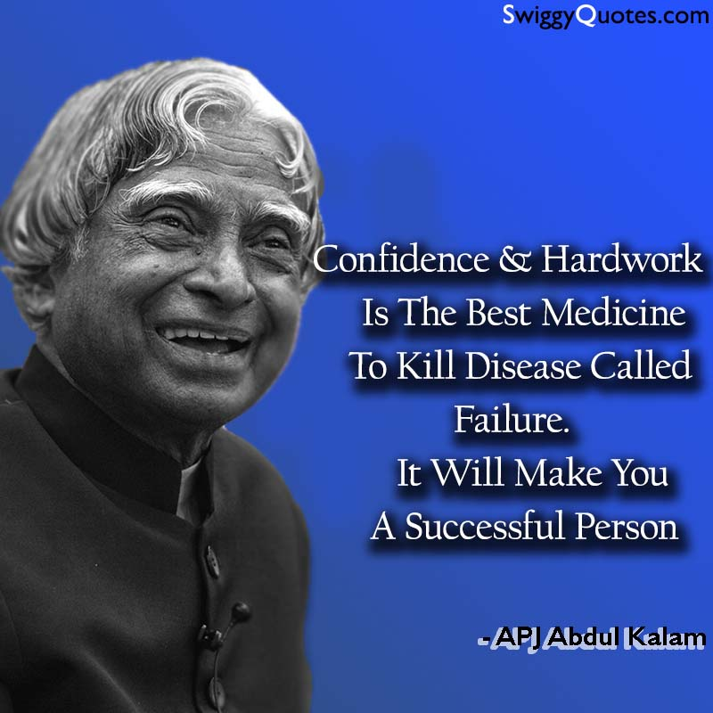 Confidence And Hardwork Is The Best Medicine - apj abdul kalam