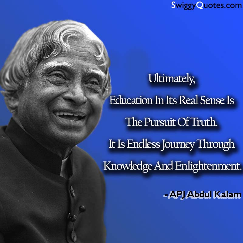 Education In Its Real Sense Is The Pursuit Of Truth - abdul kalam