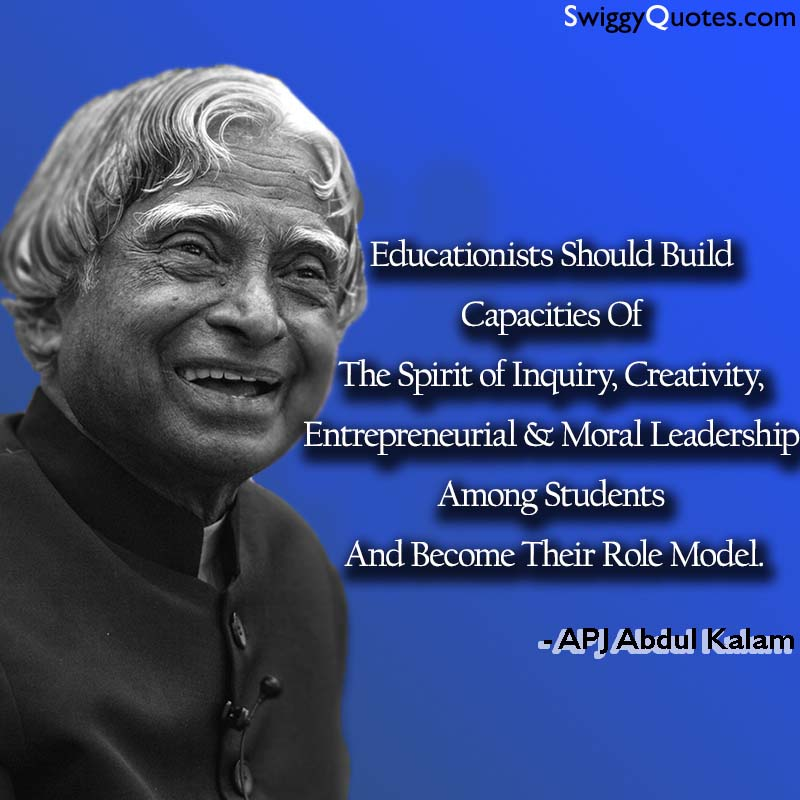Educationists Should Build Capacities Of The Spirit Of Inquiry - abdul kalam