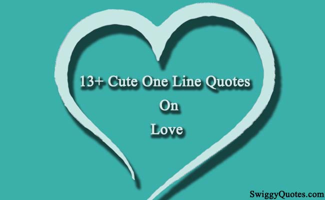 13+ Simple & Cute One Line Quotes on Love [With Images]