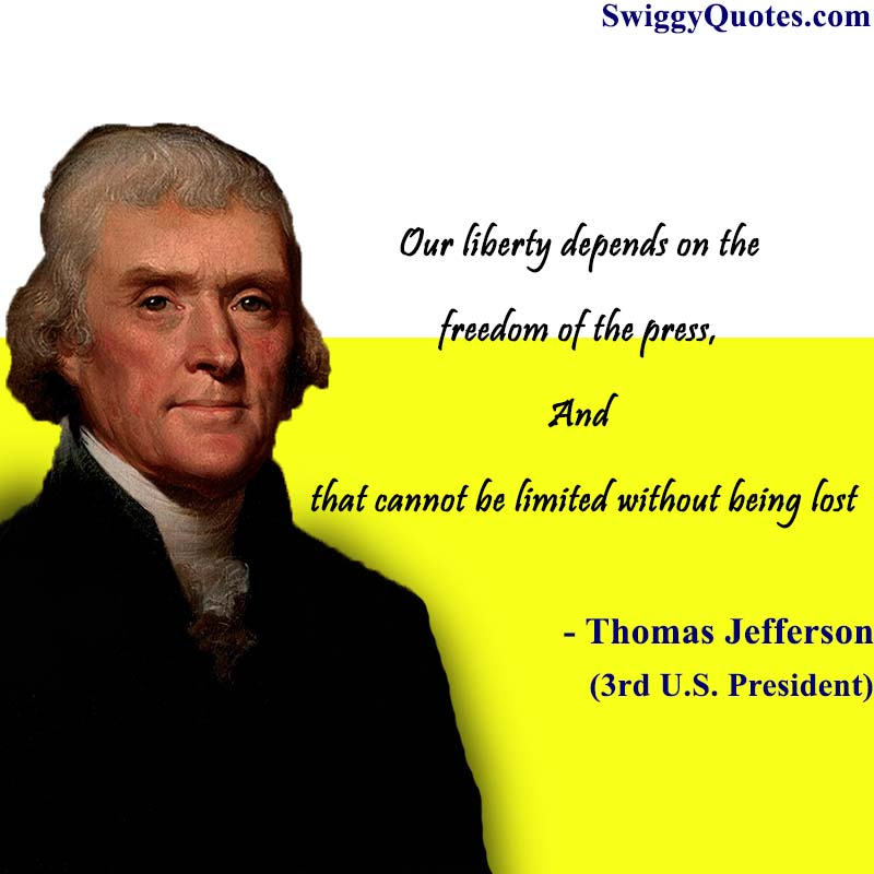 Our liberty depends on the freedom of the press