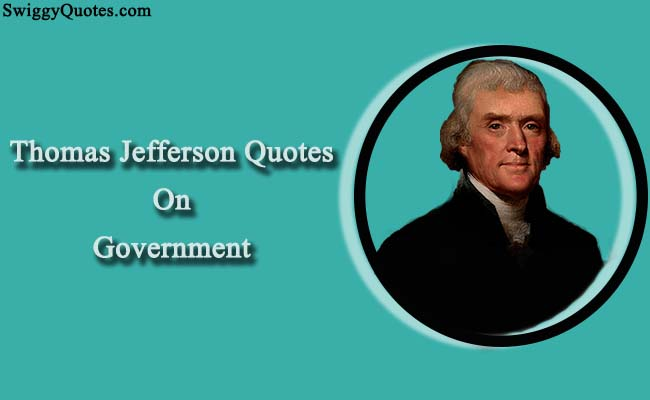 Thomas Jefferson Quotes on Government and Power