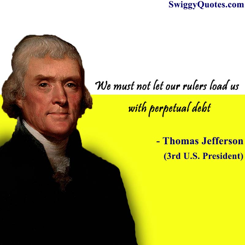 We must not let our rulers load us with perpetual debt