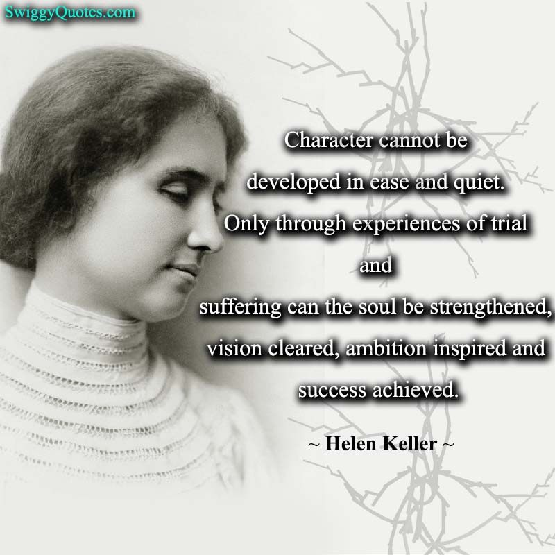 Character cannot be developed in ease - helen keller quote about vision