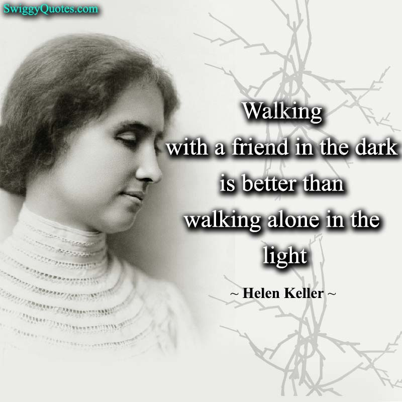 Walking with a friend in the dark - helen keller quote about vision