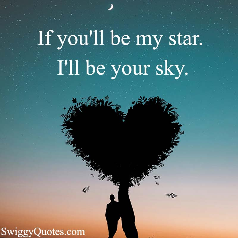 If you'll be my star I'll be your sky - love quote about stars in the sky