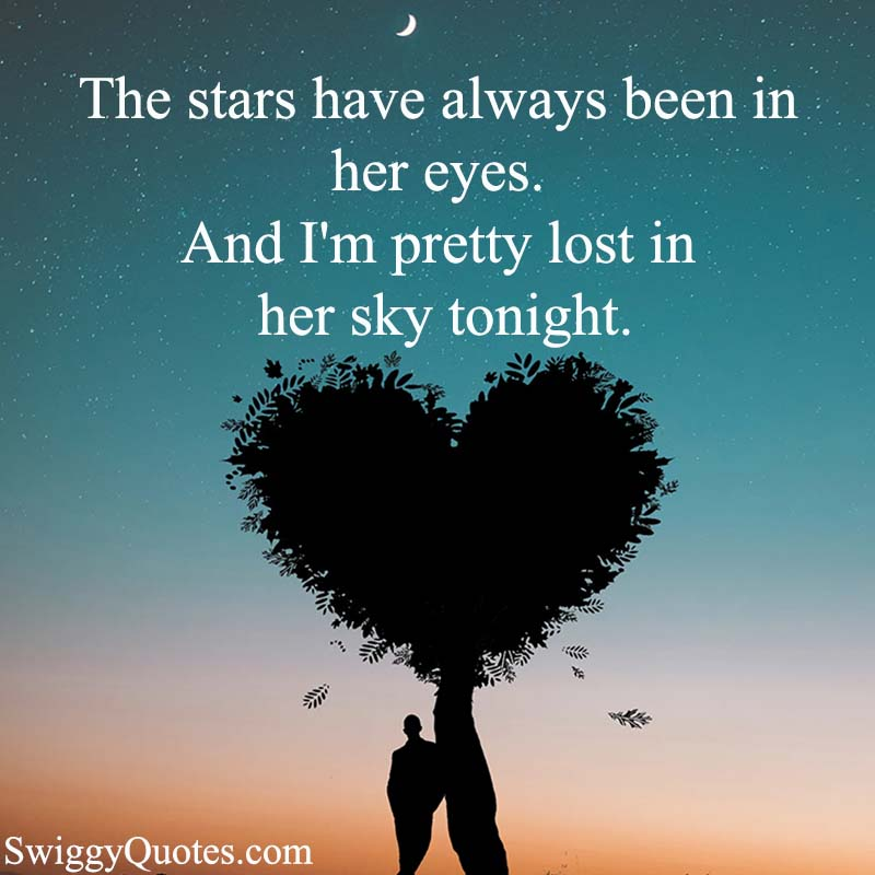 The stars have always been in her eyes - love quote about stars in the sky