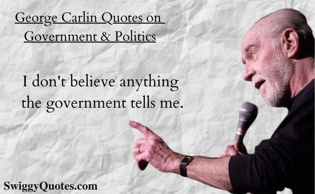 George Carlin Quotes on Government and Politics with Images - Swiggy Quotes