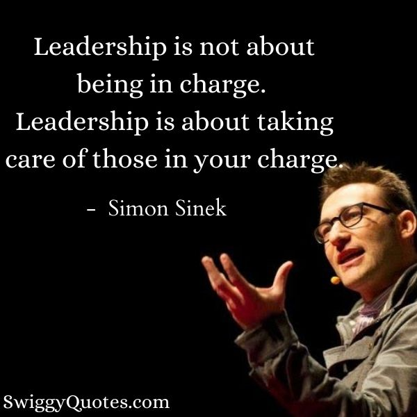 Leadership is about taking care of those in your charge - Simon Sinek Quotes on Leadership
