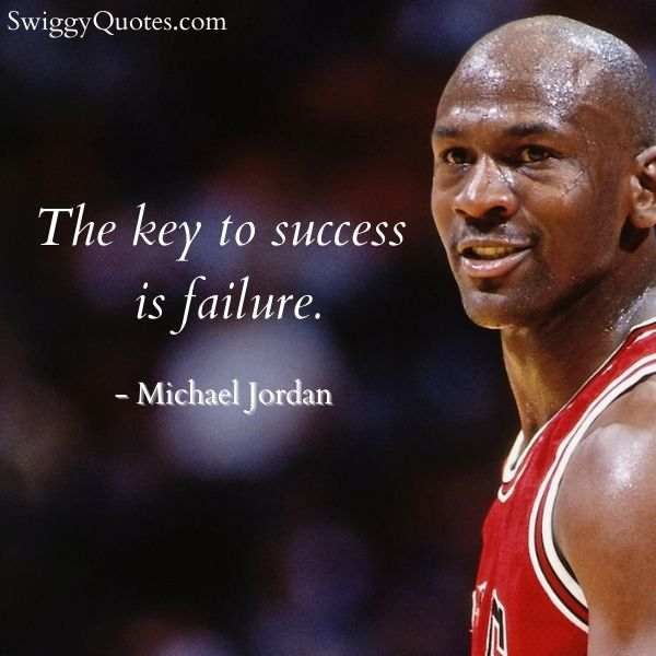 The key to success is failure - michael jordan quote on failure